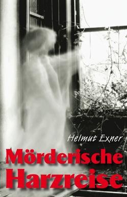 Mörderische Harzreise von Exner,  Helmut