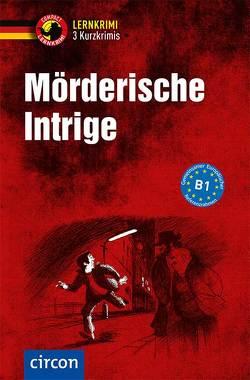 Mörderische Intrige von Fischer-Sandhop,  Katrin, Ruhling,  Andrea, Wagner,  Nina