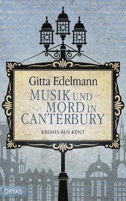 Mörderische Konzerte in Canterbury von Edelmann,  Gitta