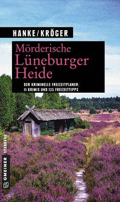 Mörderische Lüneburger Heide von Hanke,  Kathrin, Kröger,  Claudia