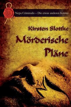 Mörderische Pläne von Slottke,  Kirsten