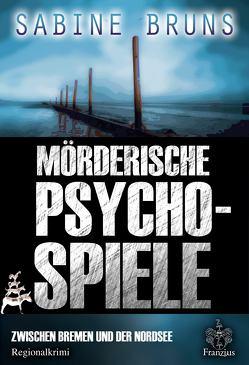 Mörderische Psychospiele von Bruns,  Sabine
