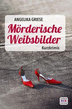 Mörderische Weibsbilder von Griese,  Angelika