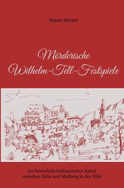 Mörderische Wilhelm-Tell-Festspiele von Becker,  Rainer