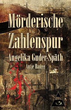 Mörderische Zahlenspur von Guder-Späth,  Angelika, Haugg,  Antje