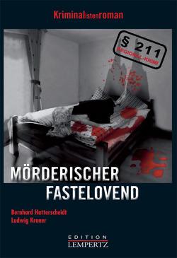 Mörderischer Fastelovend von Hatterscheidt,  Bernhard, Kroner,  Ludwig