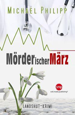 Mörderischer März von Philipp,  Michael