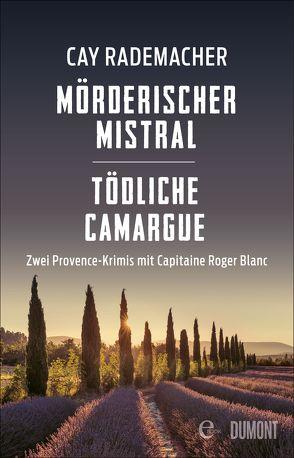 Mörderischer Mistral / Tödliche Camargue von Rademacher,  Cay