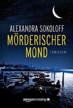 Mörderischer Mond von Fricke,  Kerstin, Sokoloff,  Alexandra
