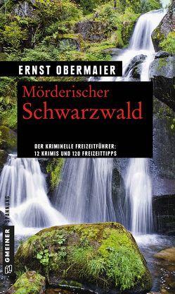Mörderischer Schwarzwald von Obermaier,  Ernst