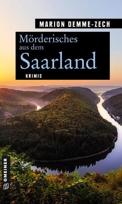 Mörderisches aus dem Saarland von Demme-Zech,  Marion