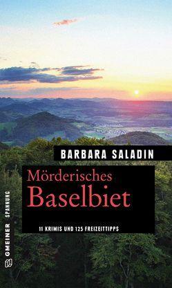 Mörderisches Baselbiet von Saladin,  Barbara