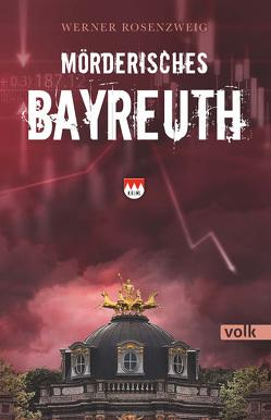 Mörderisches Bayreuth von Rosenzweig,  Werner