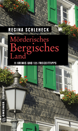 Mörderisches Bergisches Land von Schleheck,  Regina