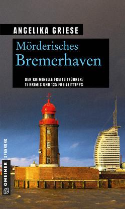 Mörderisches Bremerhaven von Griese,  Angelika