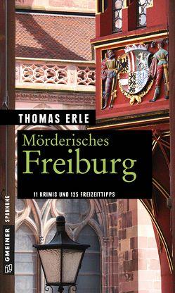 Mörderisches Freiburg von Erle,  Thomas