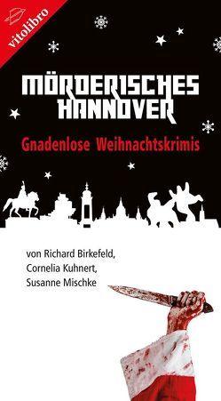 Mörderisches Hannover von Birkefeld,  Richard, Kuhnert,  Cornelia, Mischke,  Susanne