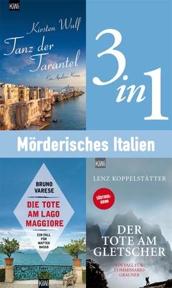 Mörderisches Italien (3in1-Bundle) von Koppelstätter,  Lenz, Varese,  Bruno, Wulf,  Kirsten