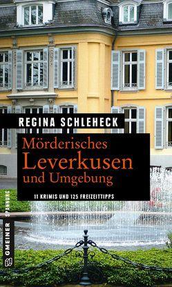 Mörderisches Leverkusen und Umgebung von Schleheck,  Regina