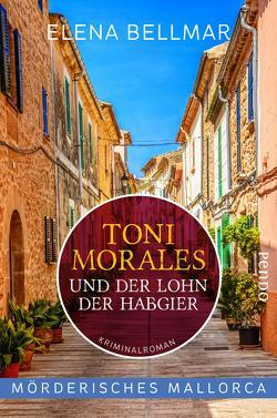 Mörderisches Mallorca – Toni Morales und der Lohn der Habgier von Bellmar,  Elena