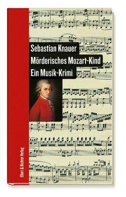 Mörderisches Mozart-Kind von Knauer,  Sebastian
