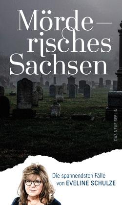 Mörderisches Sachsen von Schulze,  Eveline