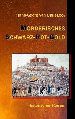 Mörderisches Schwarz-Rot-Gold von Ballegooy,  Hans-Georg van
