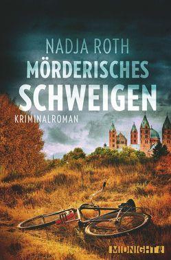 Mörderisches Schweigen von Roth,  Nadja
