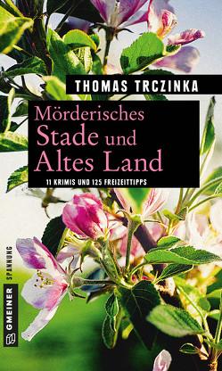 Mörderisches Stade und Altes Land von Trczinka,  Thomas