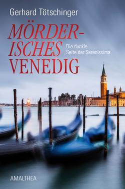 Mörderisches Venedig von Tötschinger,  Gerhard