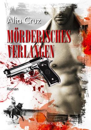 Mörderisches Verlangen von Cruz,  Alia