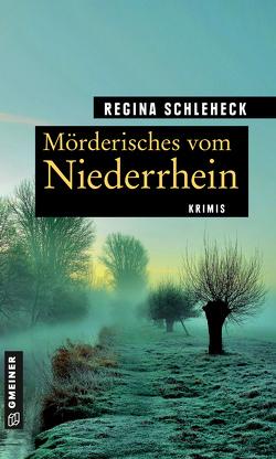 Mörderisches vom Niederrhein von Schleheck,  Regina