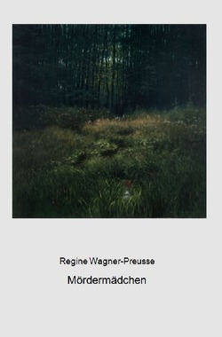 Mördermädchen von Wagner-Preusse,  Regine