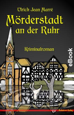 Mörderstadt an der Ruhr von Marré,  Ulrich Jean
