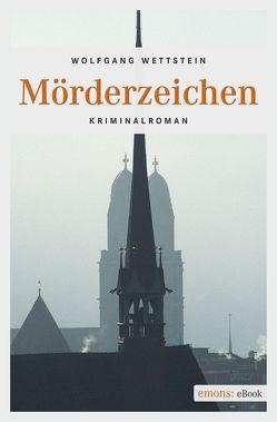 Mörderzeichen von Wettstein,  Wolfgang