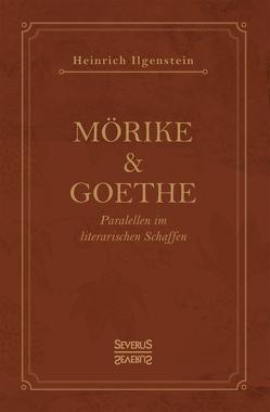 Mörike und Goethe von Ilgenstein,  Heinrich