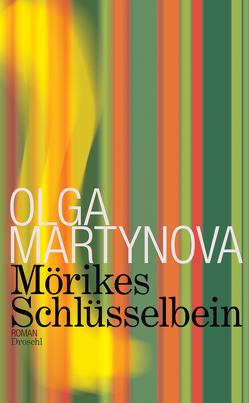 Mörikes Schlüsselbein von Martynova,  Olga
