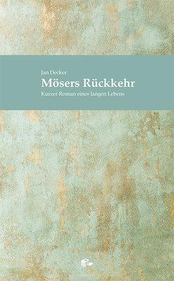 Mösers Rückkehr von Decker,  Jan