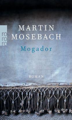 Mogador von Mosebach,  Martin