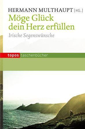 Möge Glück dein Herz erfüllen von Multhaut,  Hermann