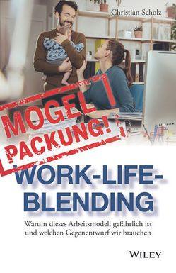Mogelpackung Work-Life-Blending von Scholz,  Christian