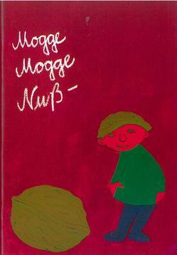 Mogge Mogge Nuss von Flamm,  Eberhard P, Haag,  Lore, Mutschler,  Carola, Noth,  Harald, Schneider,  Ellen