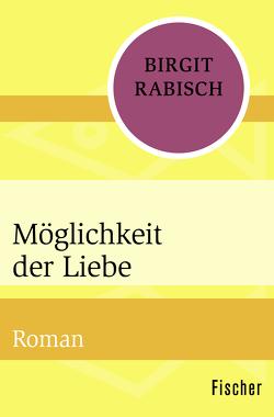 Möglichkeit der Liebe von Rabisch,  Birgit