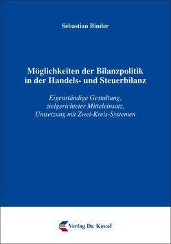 Möglichkeiten der Bilanzpolitik in der Handels- und Steuerbilanz von Binder,  Sebastian