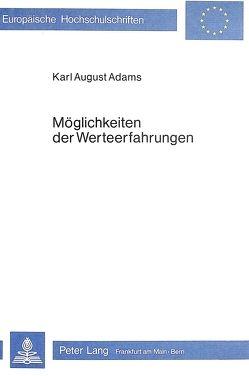 Möglichkeiten der Werteerfahrungen von Adams,  Karl August