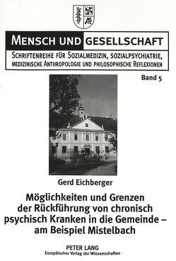 Möglichkeiten und Grenzen der Rückführung von chronisch psychisch Kranken in die Gemeinde – am Beispiel Mistelbach von Eichberger,  Gerd, Riefler,  Erwin