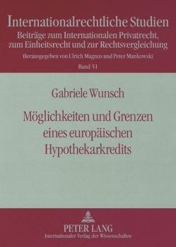 Möglichkeiten und Grenzen eines europäischen Hypothekarkredits von Wunsch,  Gabriele