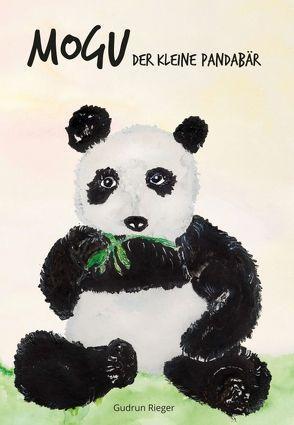 Mogu, der kleine Pandabär von Rieger,  Gudrun