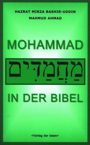 Mohammad in der Bibel von Ahmad,  Hadhrat Mirza Baschir ud-Din Mahmud