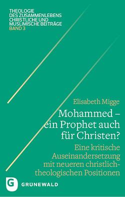 Mohammed – ein Prophet auch für Christen? von Migge,  Elisabeth